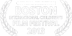 Official Selection- Boston International Children's Film Festival 2013