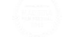 Official Selection- Madeira Film Festival 2013